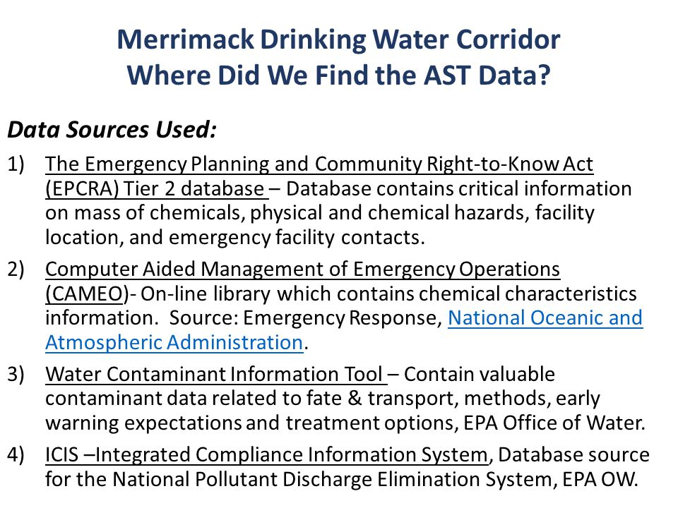 Data Sources Used: 1)The Emergency Planning and Community Right-to-Know Act (EPCRA) Tier 2 database – Database contains critical information on mass o