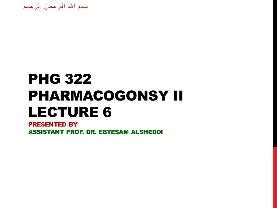 PHG 322 PHARMACOGONSY II LECTURE 6 PRESENTED BY ASSISTANT PROF.
