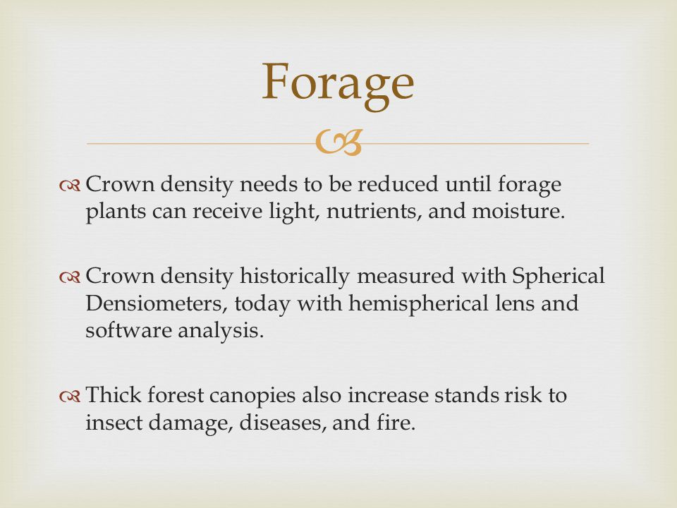   Crown density needs to be reduced until forage plants can receive light, nutrients, and moisture.