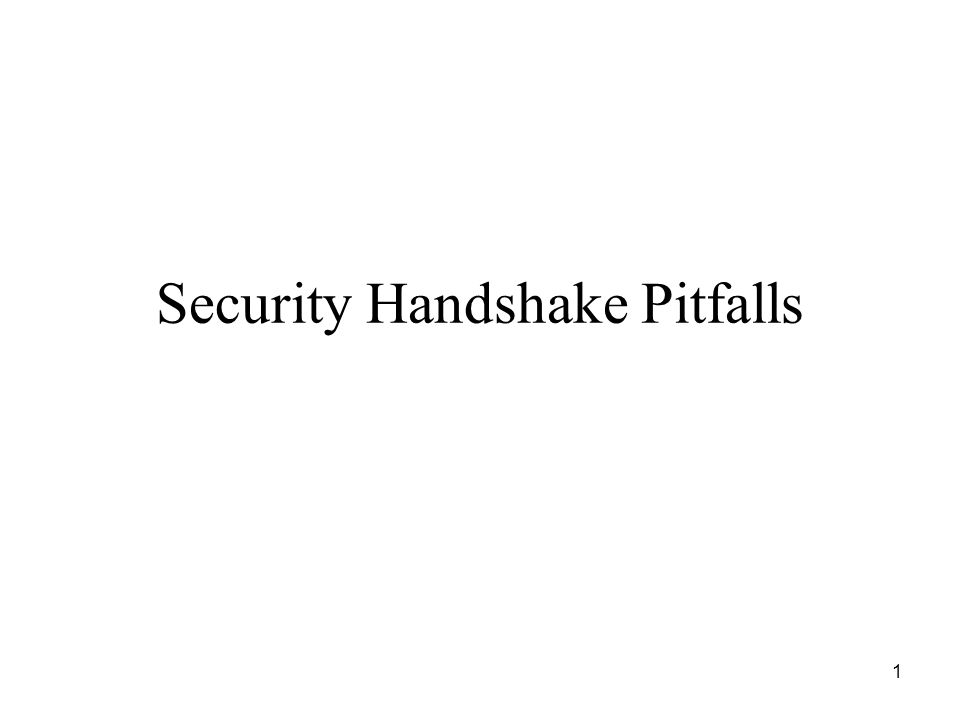 1 Security Handshake Pitfalls