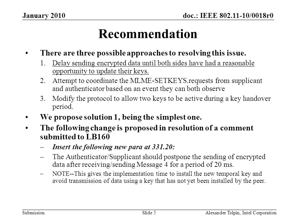 doc.: IEEE 802.11-10/0018r0 Submission January 2010 Alexander Tolpin, Intel CorporationSlide 5 Recommendation There are three possible approaches to r