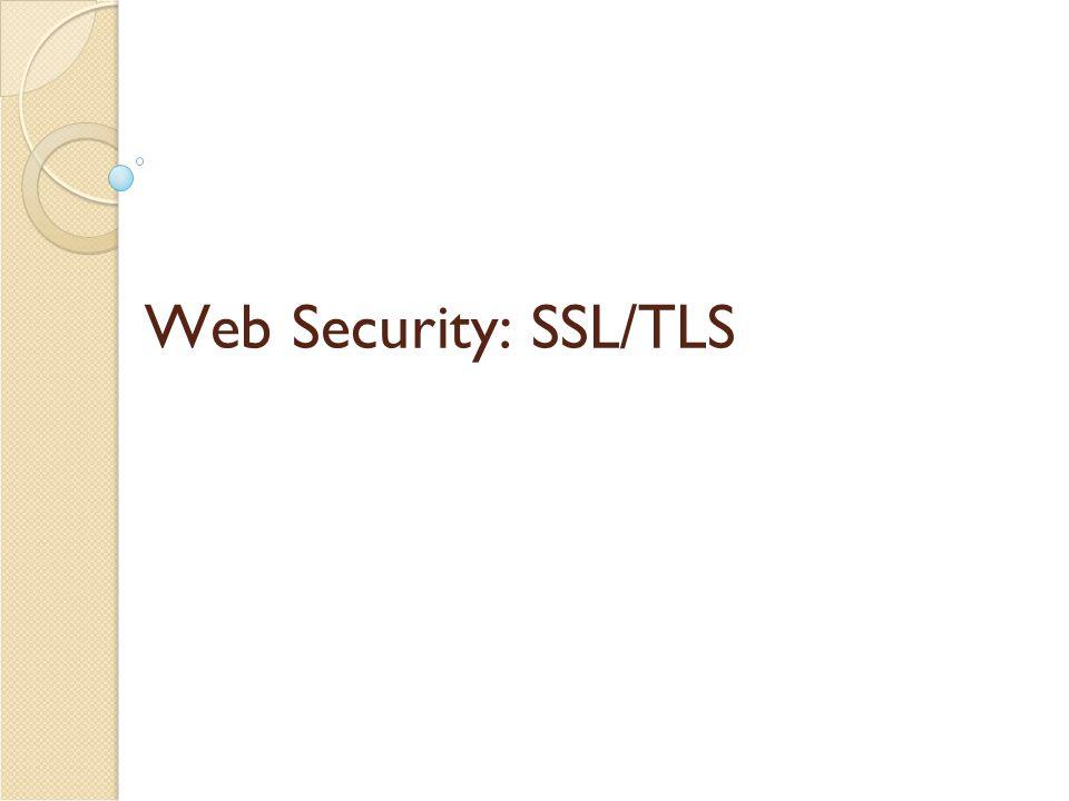 SSL/TLS Record Protection Use symmetric keys established in handshake protocol