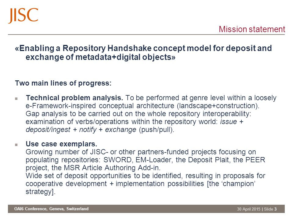 OAI6 Conference, Geneva, Switzerland 30 April 2015   Slide 4 Analysis of repository interoperability Verbs involved: - Issue - Ingest - Notify -Transfer - Get - Read