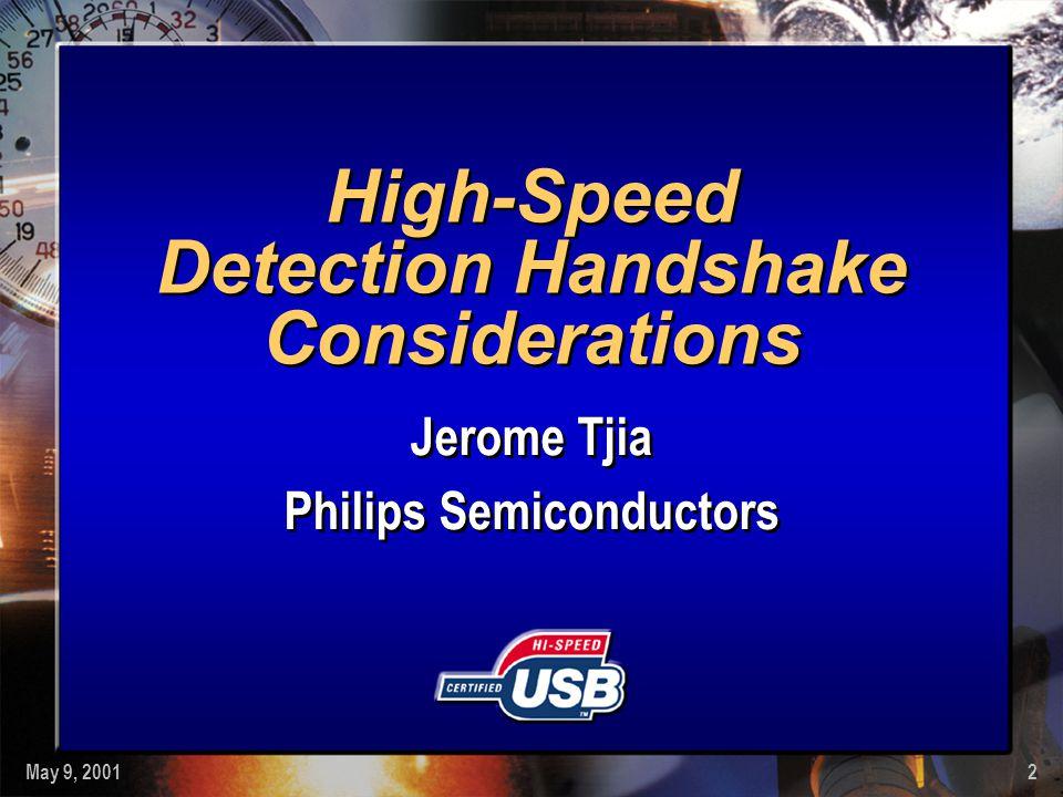 May 9, 200113 High-Speed Detection Handshake