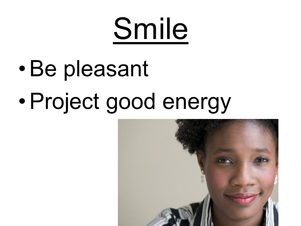 Smile Be pleasant Project good energy