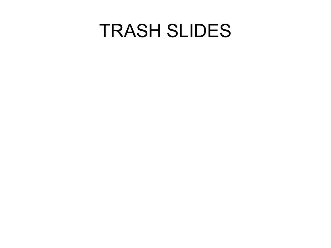 TRASH SLIDES