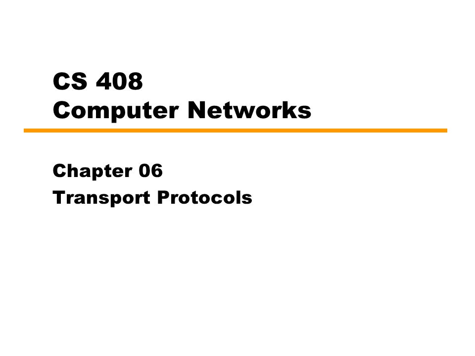 Transport Protocol - Summary Provides end-to-end data transfer Shields upper layer application protocols from the details of networks TCP: complicated flow and error control since the underlying network service (IP) is unreliable TCP is connection oriented UDP is another transport layer protocol but connectionless