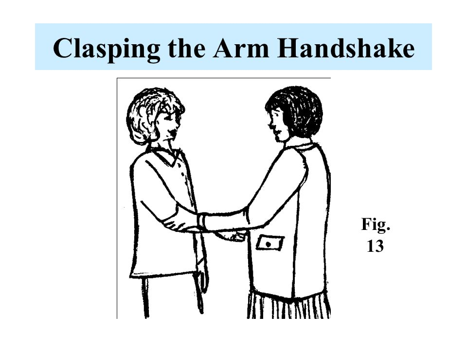 Clasping the Arm Handshake Fig. 13