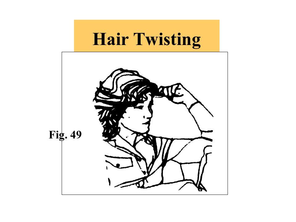Hair Twisting Fig. 49
