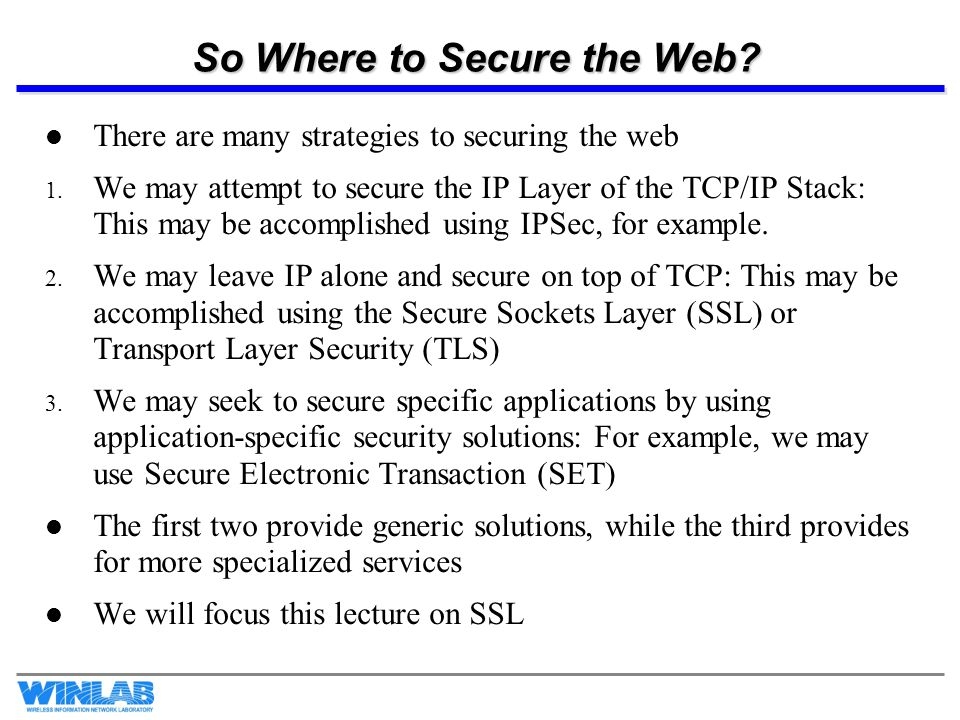 So Where to Secure the Web. There are many strategies to securing the web 1.