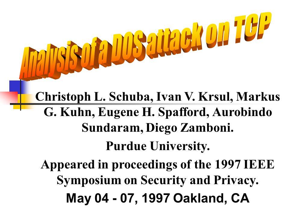 Christoph L. Schuba, Ivan V. Krsul, Markus G. Kuhn, Eugene H. Spafford, Aurobindo Sundaram, Diego Zamboni. Purdue University. Appeared in proceedings