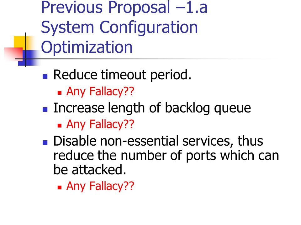 Previous Proposal –1.a System Configuration Optimization Reduce timeout period.