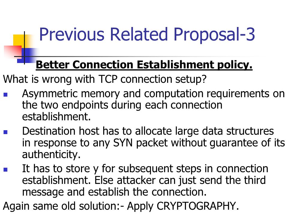 Previous Related Proposal-3 Better Connection Establishment policy. What is wrong with TCP connection setup? Asymmetric memory and computation require