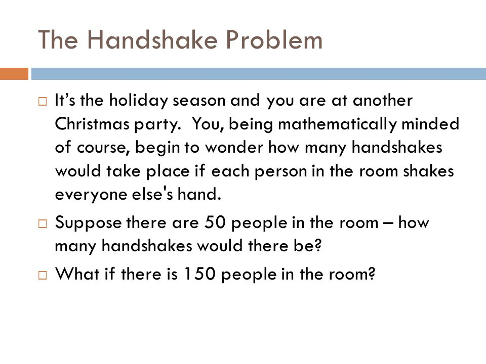 The Handshake Problem  It's the holiday season and you are at another Christmas party.