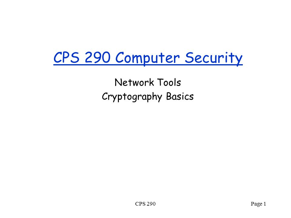 CPS 290 Computer Security Network Tools Cryptography Basics CPS 290Page 1