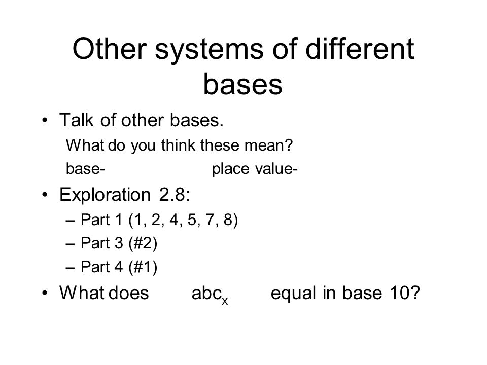 Other systems of different bases Talk of other bases.