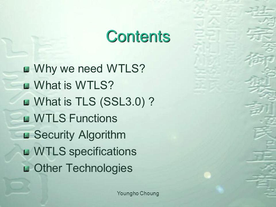 Youngho Choung Why we need WTLS .(1/2) What can we do through the Cell Phone.