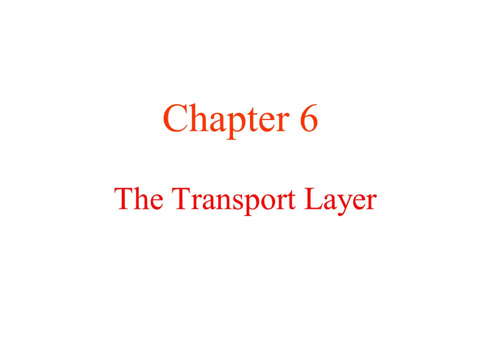 The Transport Service a)Services Provided to the Upper Layers b)Transport Service Primitives c)Berkeley Sockets