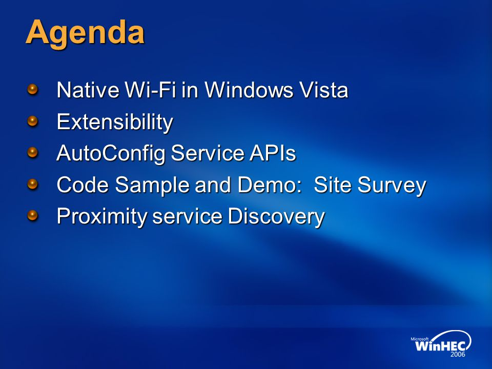 Native Wi-Fi In Windows Vista The driver architecture for 802.11 802.11 frame format is exposed to Operating System NDIS 6-based (Legacy NDIS 5.1 drivers will work) Wireless Service (AutoConfig) Only activated when Wireless NIC is installed Optional component in Server SKU Provides public APIs