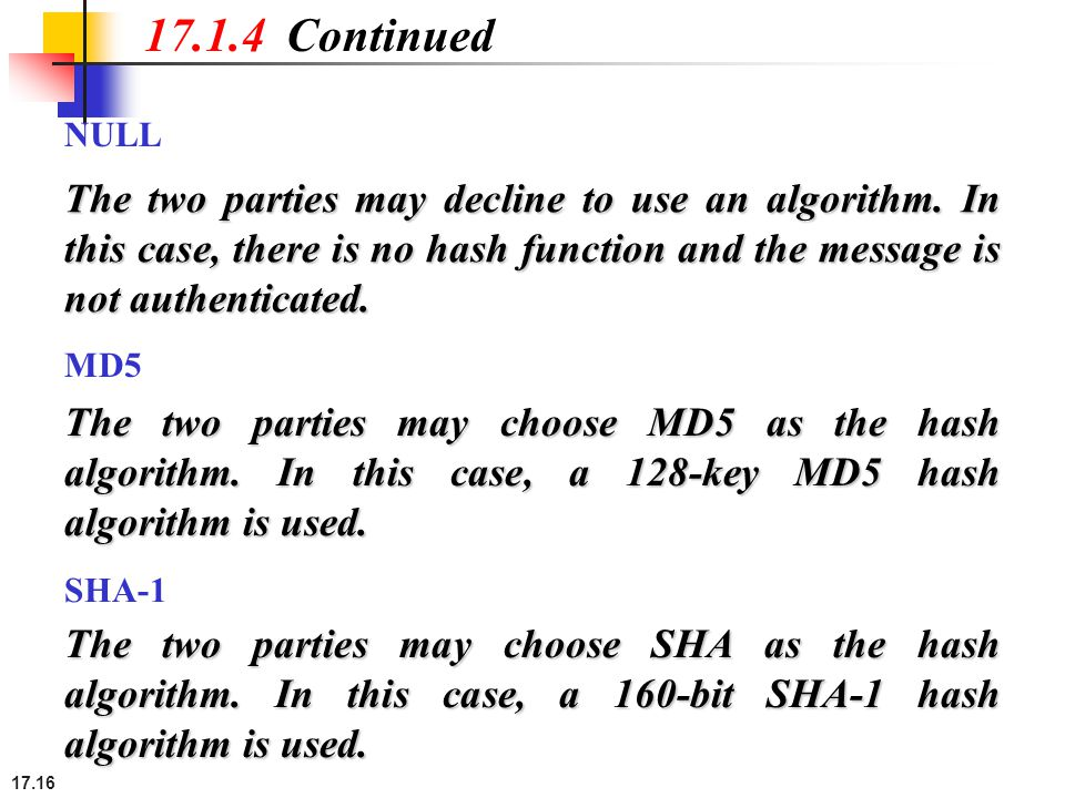 17.16 17.1.4 Continued The two parties may decline to use an algorithm.