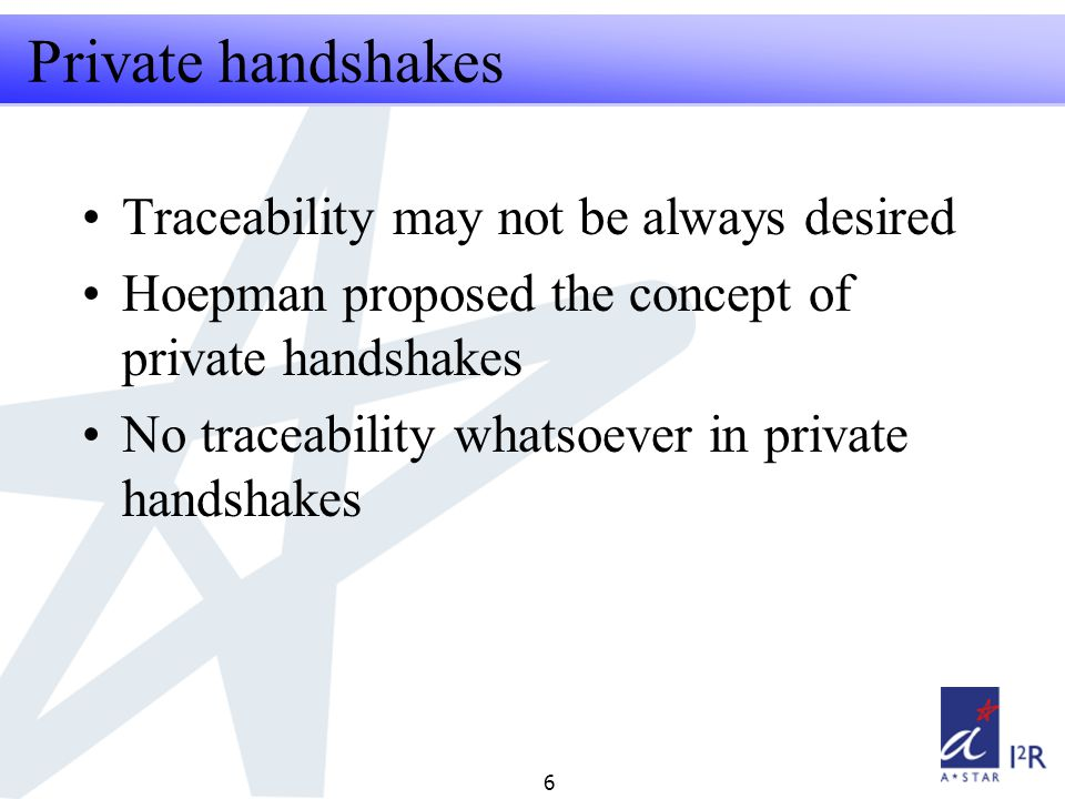 RFID Security Seminar 2008 7 Optionally identifiable private handshakes Secret handshakes/private handshakes each have own applications A primitive optionally between them is more flexible We proposed the concept of optionally identifiable private handshakes
