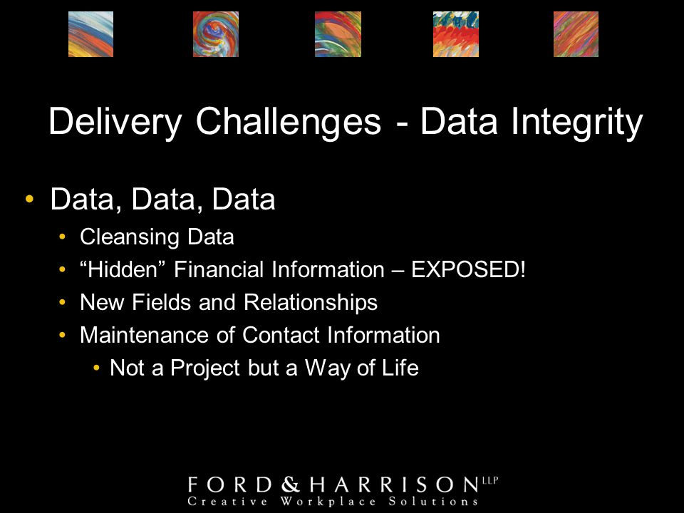 Delivery Challenges - Data Integrity Data, Data, Data Cleansing Data Hidden Financial Information – EXPOSED.