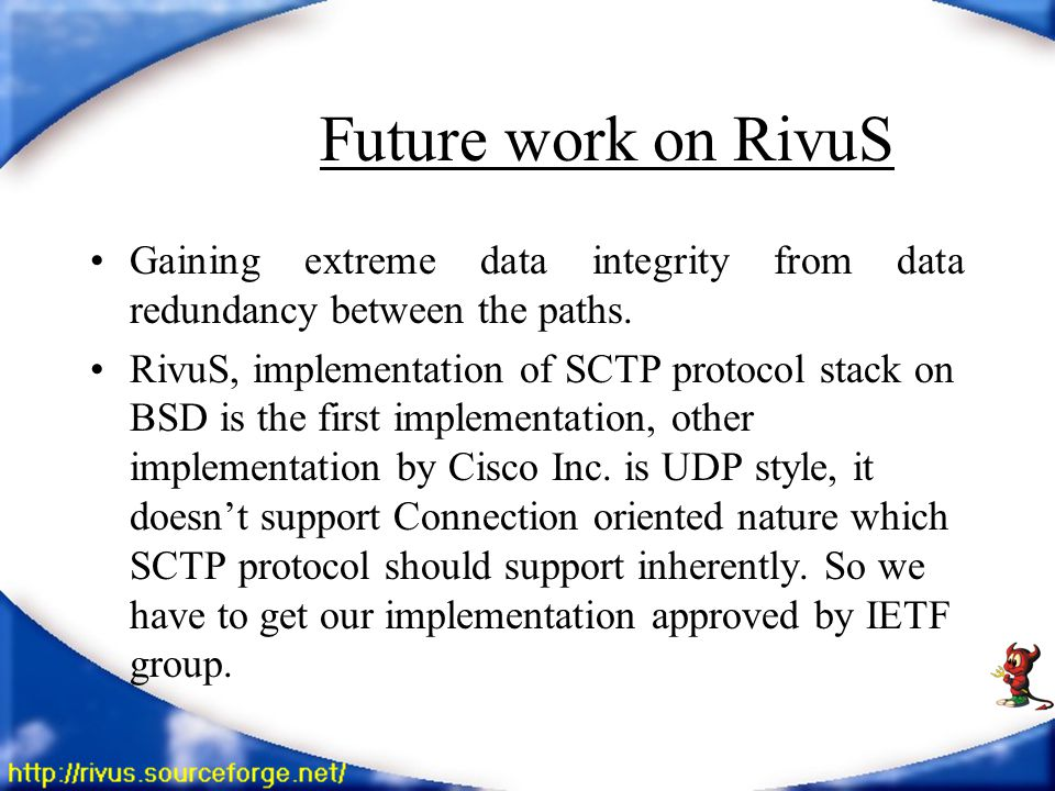 Future work on RivuS Gaining extreme data integrity from data redundancy between the paths.