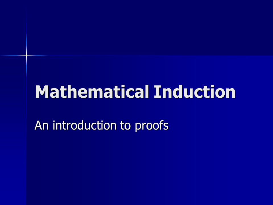 Mathematical Induction An introduction to proofs