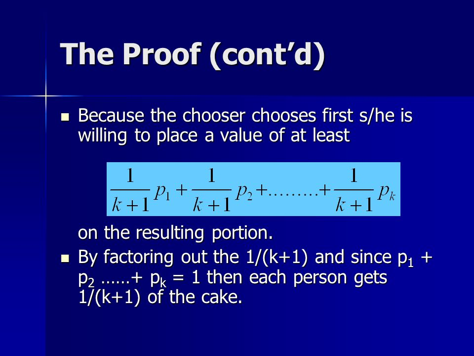 The Proof (cont'd) Because the chooser chooses first s/he is willing to place a value of at least Because the chooser chooses first s/he is willing to
