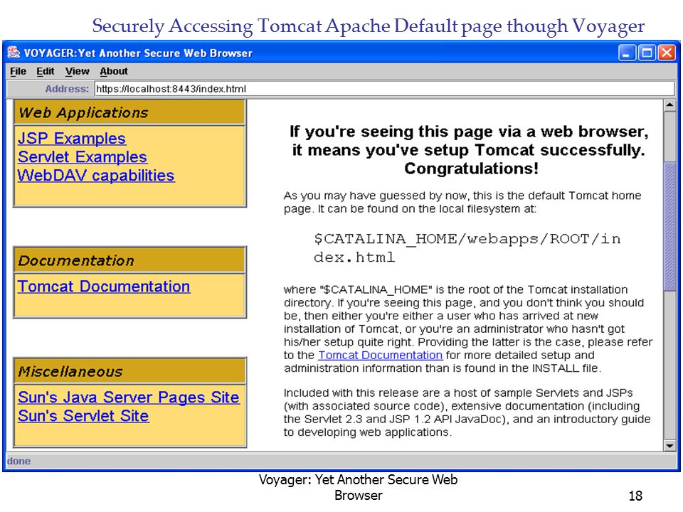 Voyager: Yet Another Secure Web Browser18 Securely Accessing Tomcat Apache Default page though Voyager
