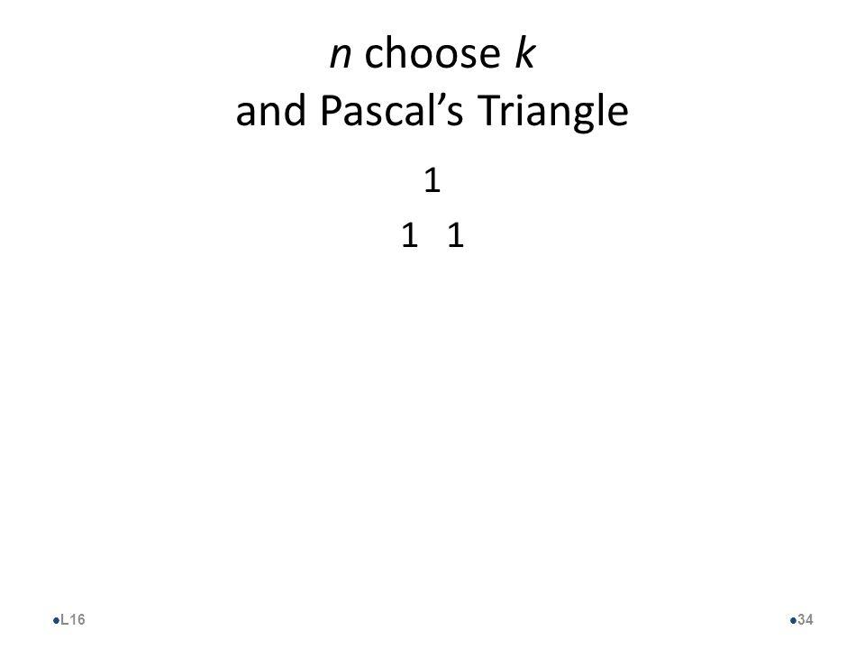 n choose k and Pascal's Triangle 1 l L16 l 34