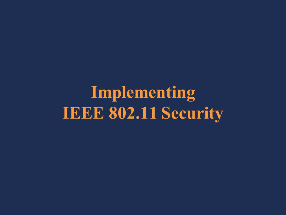 Implementing IEEE 802.11 Security