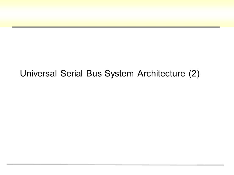 Universal Serial Bus System Architecture (2)