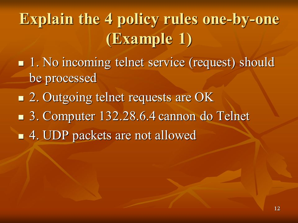 12 Explain the 4 policy rules one-by-one (Example 1) 1.