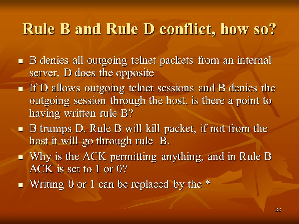 22 Rule B and Rule D conflict, how so.