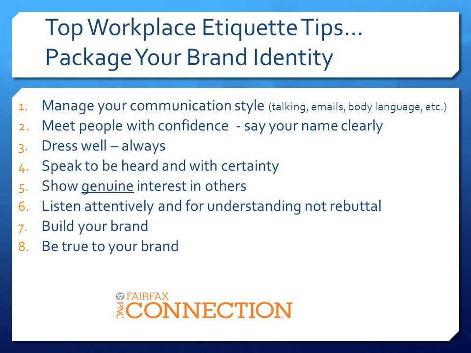Top Workplace Etiquette Tips… Package Your Brand Identity 1.