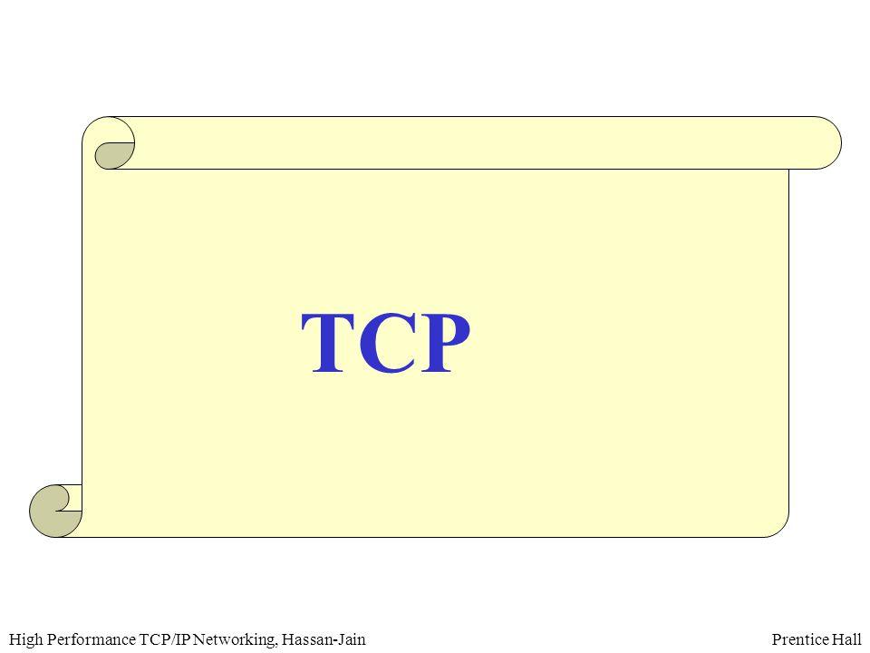 Prentice HallHigh Performance TCP/IP Networking, Hassan-Jain Acknowledgement Mechanism  Cumulative ACK  ACK-only segment and Piggybacking  Delayed ACK  Duplicate ACK