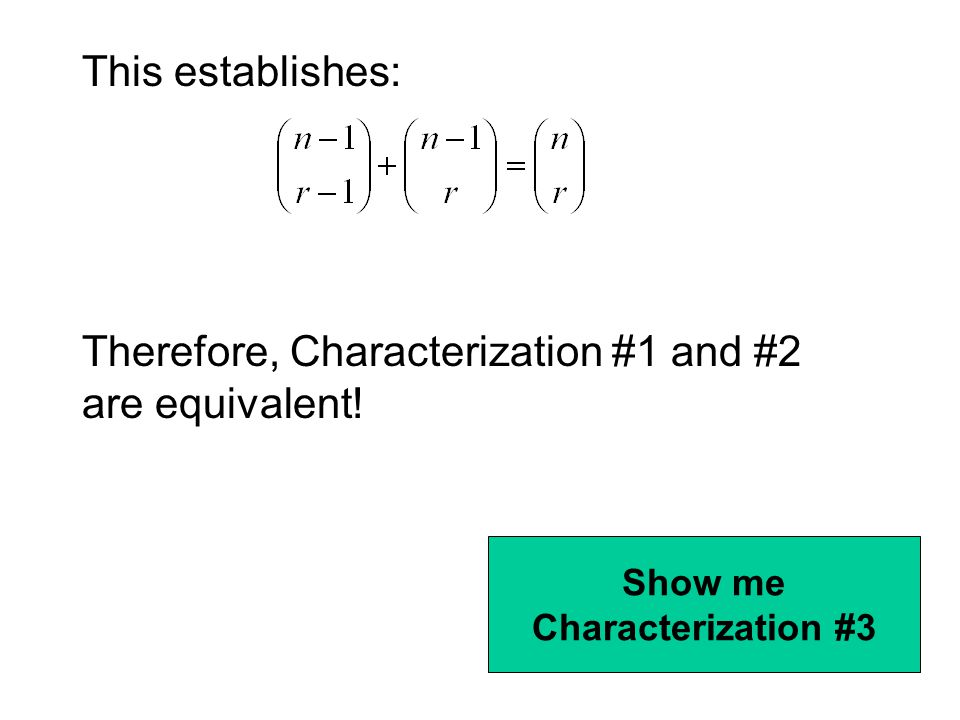 This establishes: Therefore, Characterization #1 and #2 are equivalent! Show me Characterization #3