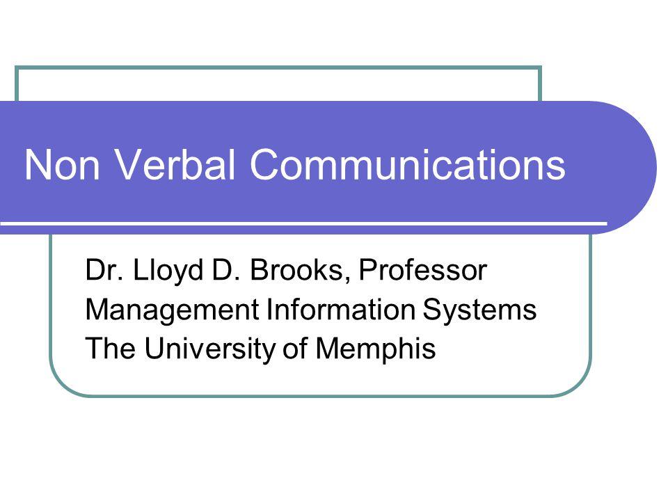 Non Verbal Communications Dr. Lloyd D.