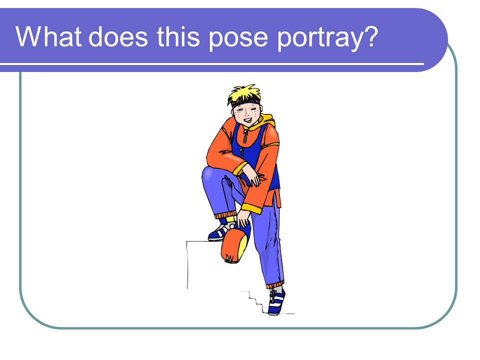 What does this pose portray