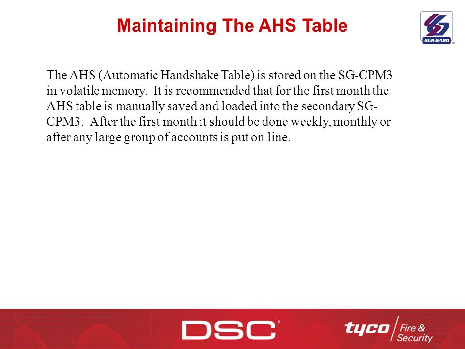Maintaining The AHS Table The AHS (Automatic Handshake Table) is stored on the SG-CPM3 in volatile memory. It is recommended that for the first month