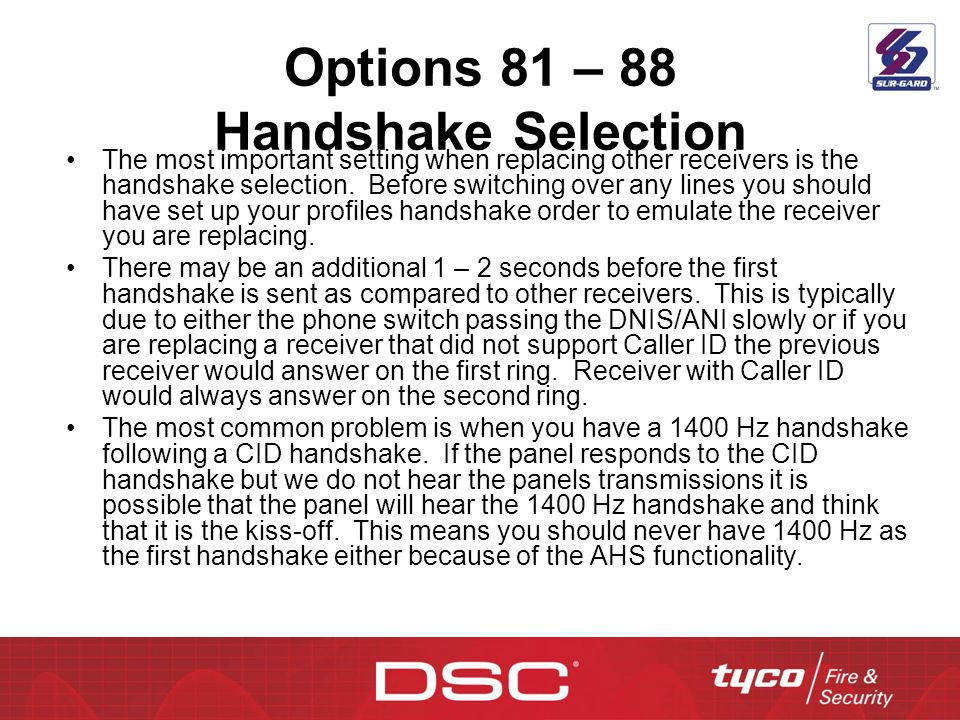 Options 81 – 88 Handshake Selection The most important setting when replacing other receivers is the handshake selection. Before switching over any li