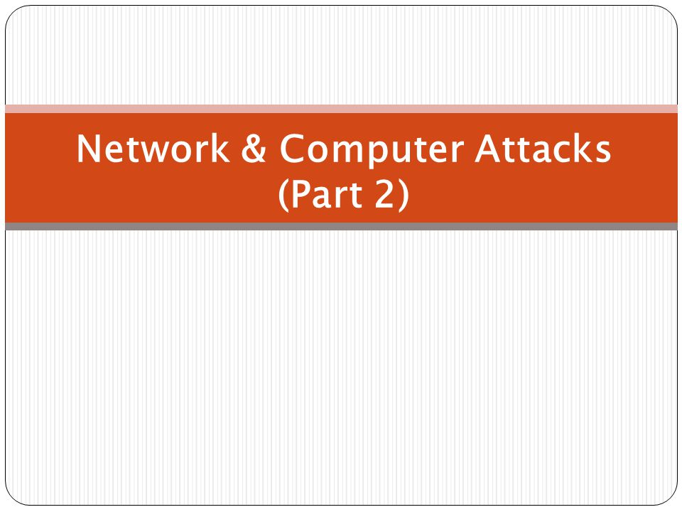 Network & Computer Attacks (Part 2)