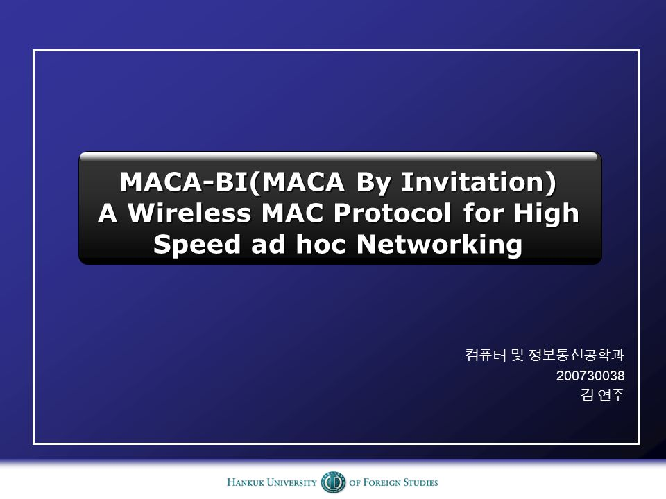 목차 ■ 논문 소개 ■Introduction ■MACA-BI Illustrated ■Collisions in MACA-BI ■Predicting Traffic ■MACA-BI Performance ■Conclusion