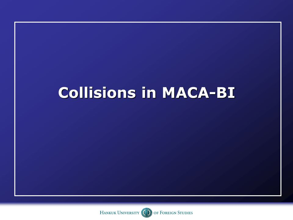 Collisions in MACA-BI