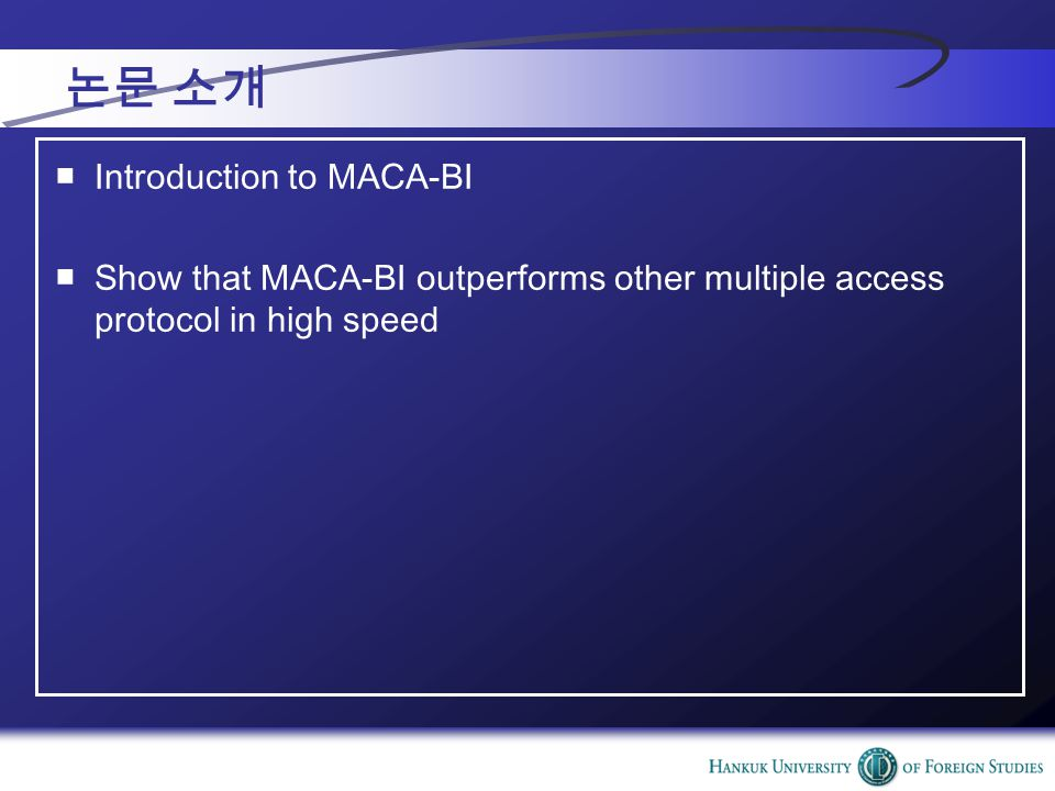 논문 소개 ■Introduction to MACA-BI ■Show that MACA-BI outperforms other multiple access protocol in high speed