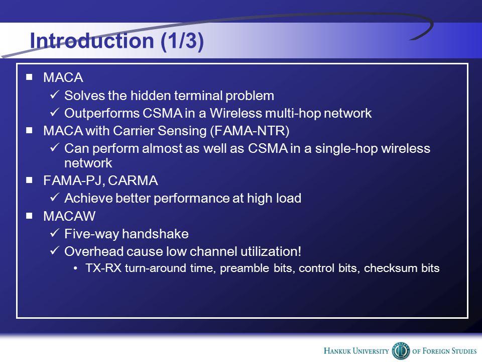 Data collision free property (2/2) ■Hidden terminal problem 은 여전히 control packet 을 방해 ■RTR 과 Data packet 간에 충돌 가능 ■Carrier Sensing 실패로 Control Packet 간에 충돌 가능 ■MACA-BI 는 이러한 충돌 가능성이 존재하지만, MACA 는 이 러한 충돌을 줄이려고 하지 않는다.