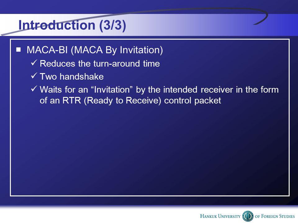 MACA-BI performance (5/8) ■ 두 번째 시뮬레이션 유한한 propagation time 전송 범위 3 미터의 near-filed signal strength Four node 10Mbps channel speed Average floor generation interval 0.3ms Data packet size 53 bites Control packet size 4 bytes