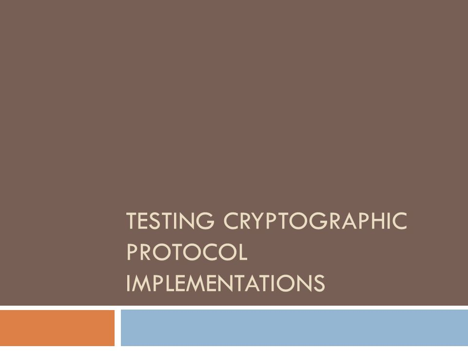 Verifying crypto protocols  Lots of formal methods  Good representative: Blanchet's ProVerif Mainly for its good spec language Almost always gives an answer  Not much on verifying implementations  fs2pv, Csur  Running example today: TLS (the thing that runs when you browse https://...