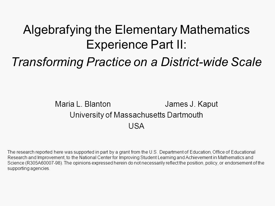 Algebrafying the Elementary Mathematics Experience Part II: Transforming Practice on a District-wide Scale Maria L.